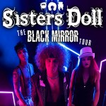 SISTERS DOLL 'BLACK MIRROR' EXPOSING A GENERATION – NEW SINGLE AND TOUR