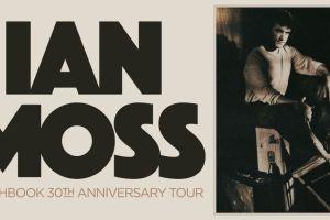 IAN MOSS MATCHBOOK 30TH ANNIVERSARY TOUR NOVEMBER & DECEMBER 2019