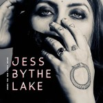 MUSIC REVIEW: JESS BY THE LAKE – Under The Red Light Shine