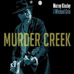 MUSIC REVIEW: MURRAY KINSLEY & WICKED GRIN – MURDER CREEK