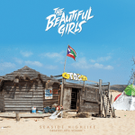 THE BEAUTIFUL GIRLS ANNOUNCE SEASIDE HIGHLIFE: GREATEST HITS, VOLUME 1 AND HUGE NATIONAL HEADLINE TOUR