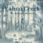 BOOK REVIEW: Yahoo Creek by Tohby Riddle