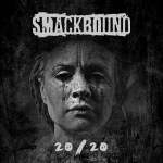 MUSIC REVIEW: SMACKBOUND – 20/20