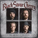 MUSIC REVIEW: BLACK STONE CHERRY – The Human Condition