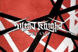 SILENT KNIGHT RELEASE POWER METAL COVER OF DREAMS, DEDICATED TO EDDIE VAN HALEN