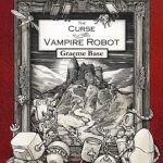 BOOK REVIEW: The Curse of the Vampire Robot by Graeme Base