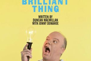 THEATRE REVIEW: EVERY BRILLIANT THING
