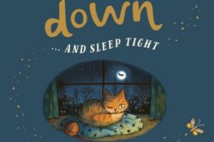 BOOK REVIEW: Slow Down… And Sleep Tight by Rachel Williams, Illustrated by Freya Hartas