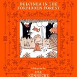 BOOK REVIEW: Dulcinea In The Forbidden Forest by Ole Könnecke