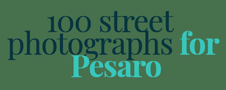 100 street photography for pesaro