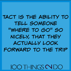 Too funny: tact