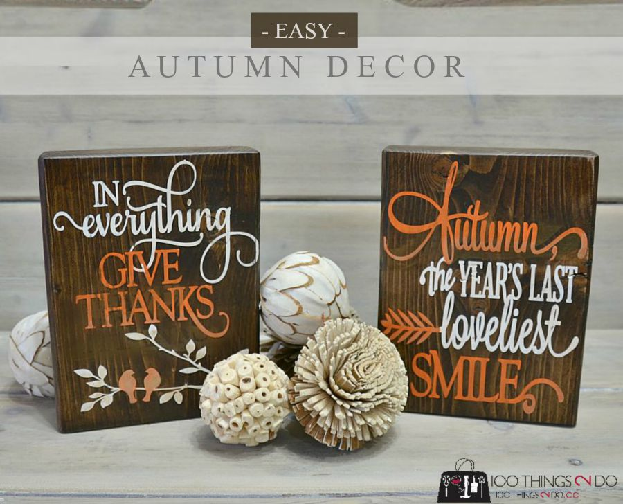 Autumn decor - an easy DIY using some scrap wood, a bit of stain, dollar store paint and your favourite quote.