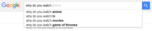 google search why do you watch anime lots of people trying to justify watching anime
