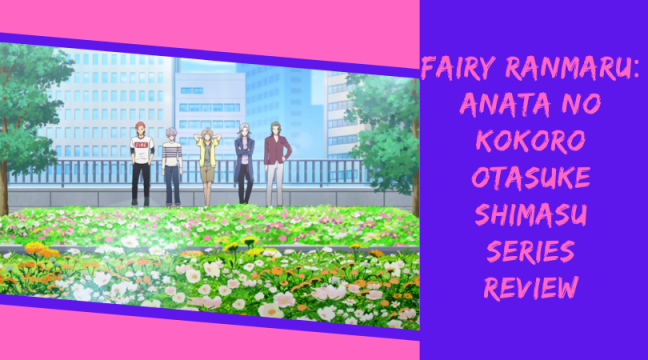 Fairy Ranmaru Series Review