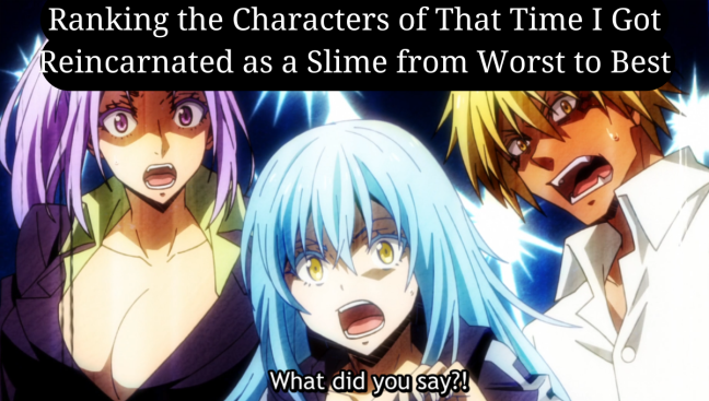 Ranking the Characters from That Time I Got Reincarnated as a Slime