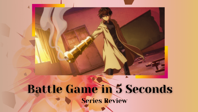 Battle Game in 5 Seconds Series Review