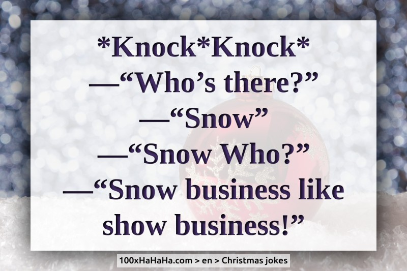 Happy Holidays Jokes Snow Who Snow Business Like Show Business