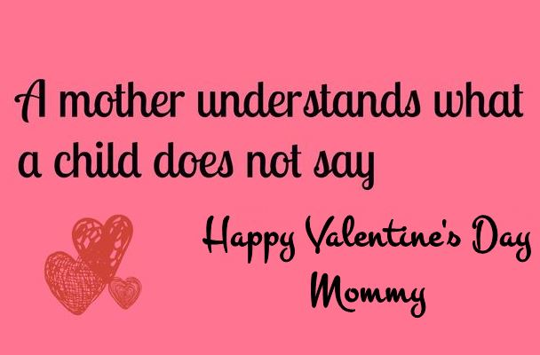 Valentines Day Quotes For Dad From Daughter: [30+] Valentines Day Quotes For Mommy/Mother/Mom {Caring