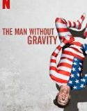 The Man Without Gravity 2019 Streaming Movie Subtitle Indonesia