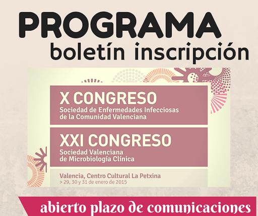 X Congreso de Enfermedades Infecciosas de la Comunidad Valenciana. XI Congreso Sociedad Valenciana de Microbiología Clínica.