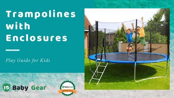 Best Trampolines with Enclosures