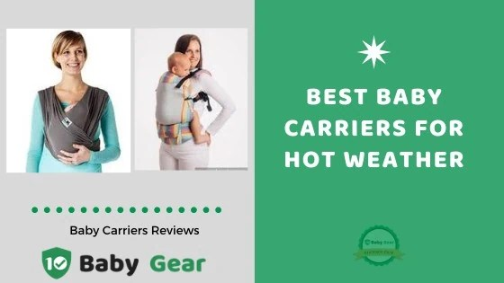 Best Carriers for Hot Weather - 10BabyGear Reviews