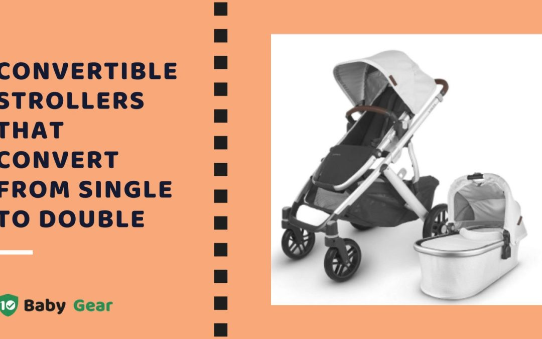 Best Convertible Strollers that Convert from Single to Double