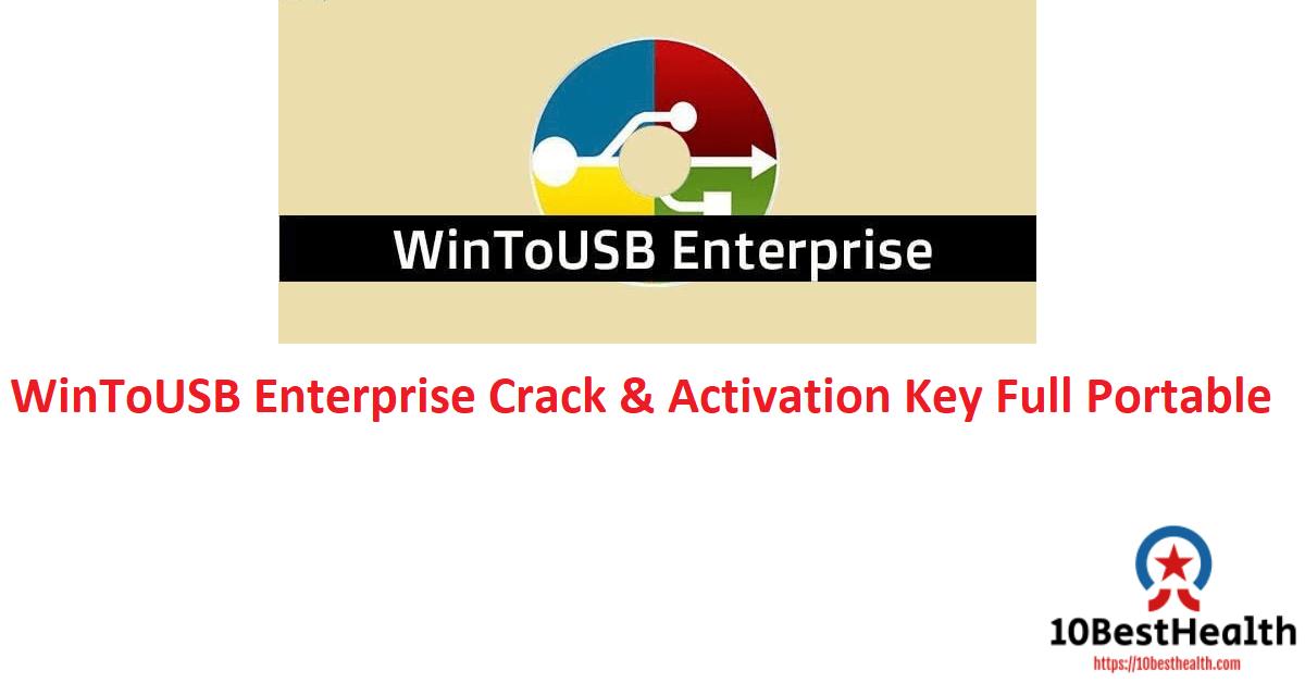 WinToUSB Enterprise Crack & Activation Key Full Portable