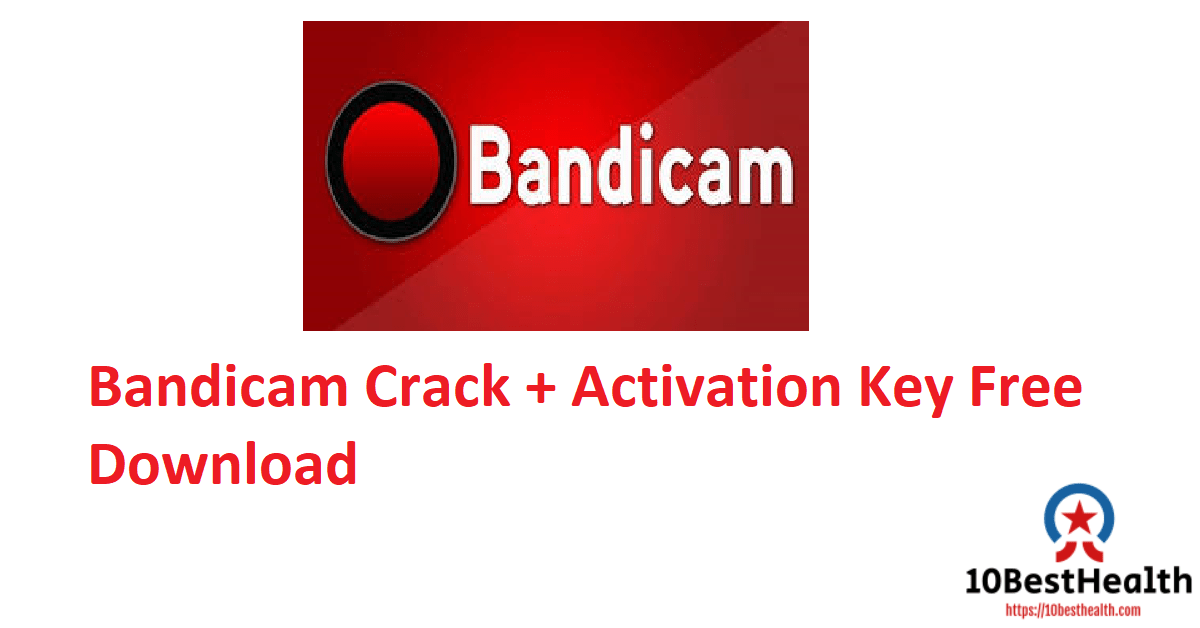 Bandicam Crack + Activation Key Free Download