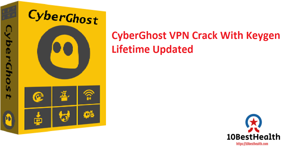 CyberGhost VPN Crack With Keygen Lifetime Updated