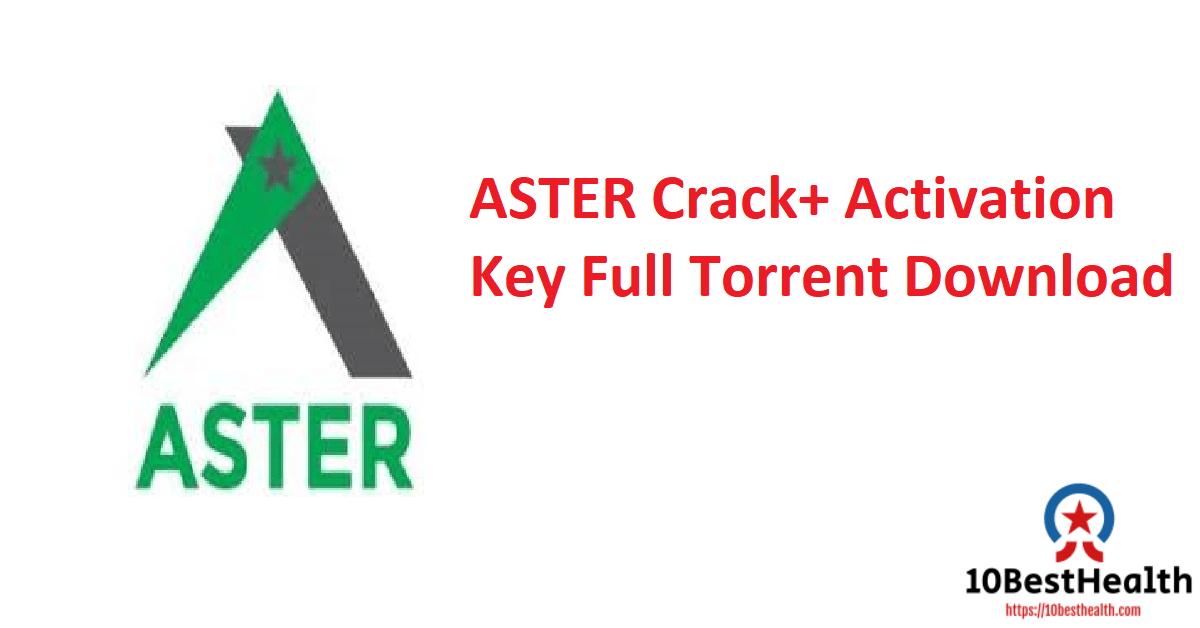 ASTER Crack+ Activation Key Full Torrent Download