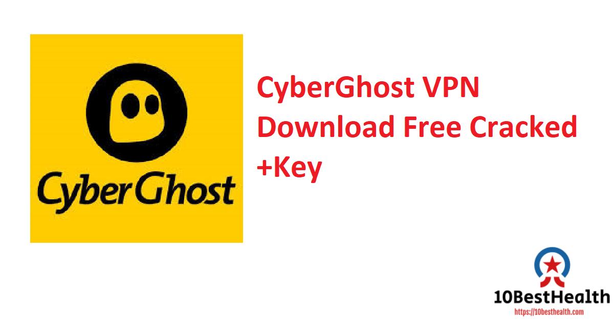 CyberGhost VPN Download Free Cracked +Key