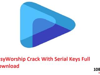 EasyWorship Crack With Serial Keys Full Download