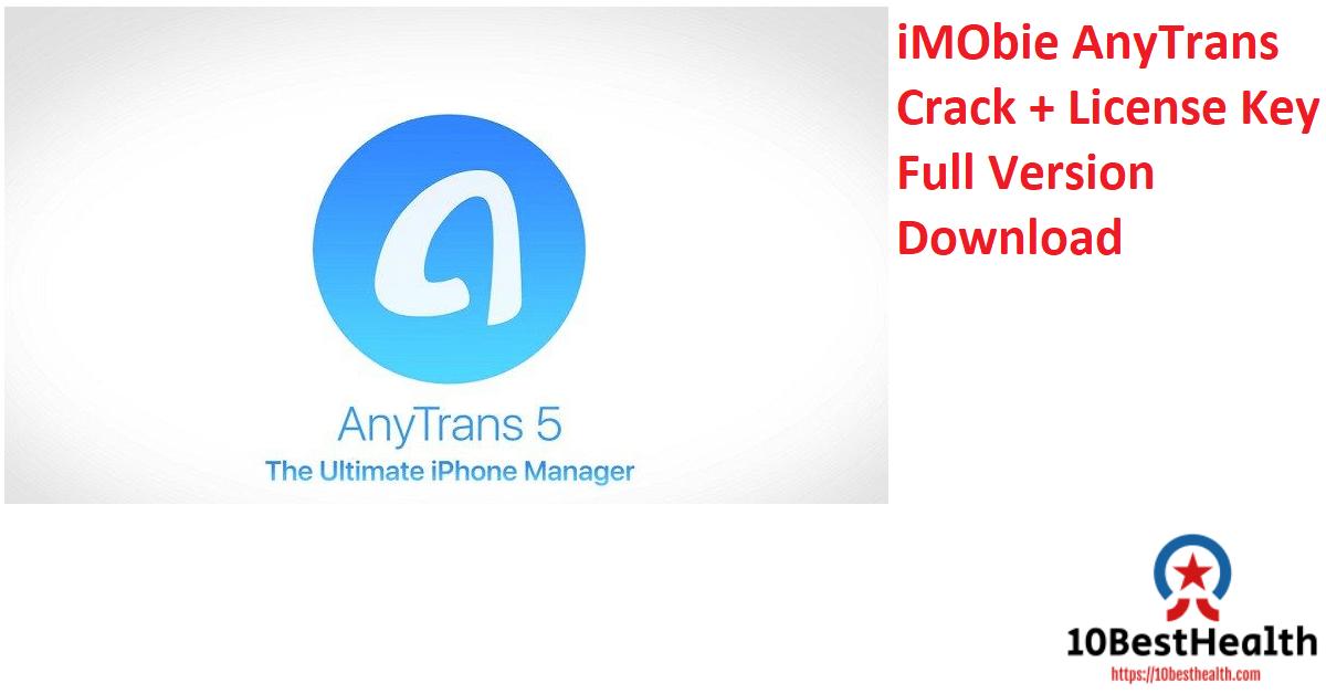 iMObie AnyTrans Crack + License Key Full Version Download