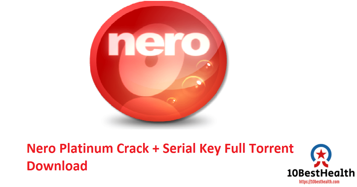 Nero Platinum Crack + Serial Key Full Torrent Download