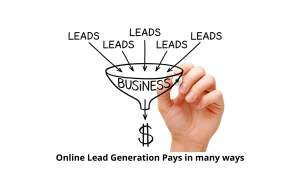 Online Lead Generation Pays in many ways