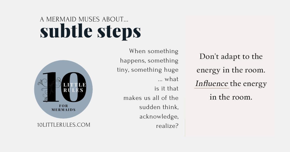 Subtle Steps