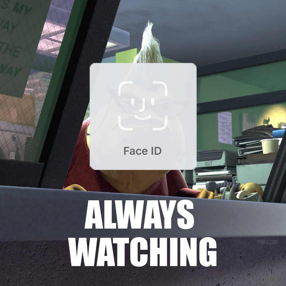 Face ID Always Watching Meme