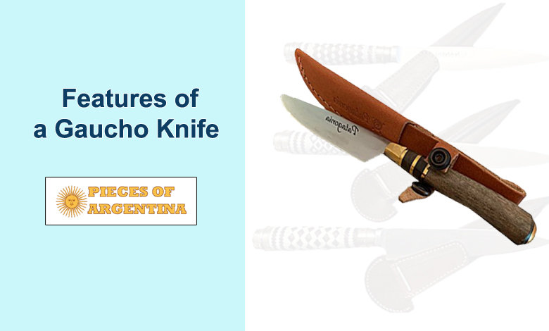 Features of a Gaucho Knife