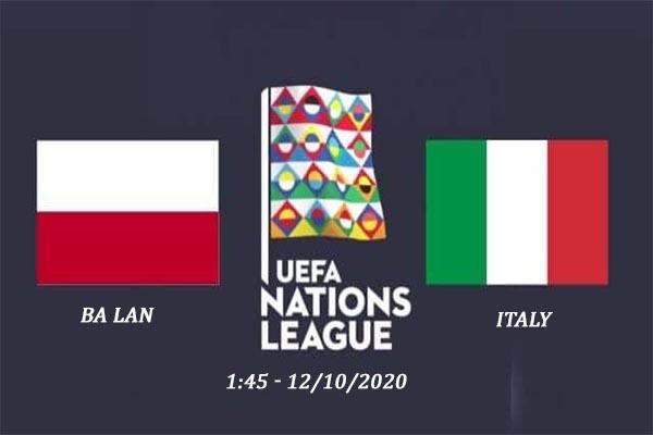 Nhận định bóng đá Ba Lan vs Italy – ngày 12/10/2020 – UEFA Nations League
