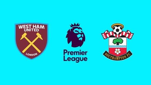 Nhận định bóng đá West Ham vs Southampton, 22:00 ngày 23/05/2021, Ngoại hạng Anh
