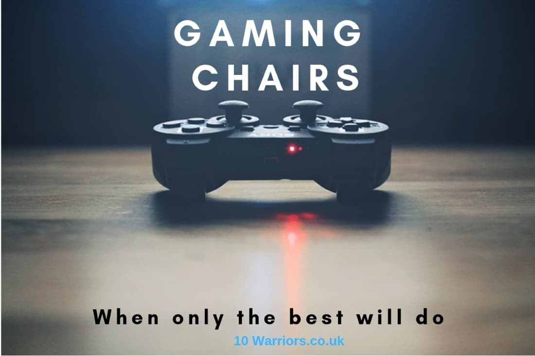 best gaming chair uk high restaurant the 10 chairs 2019 warriors reviews