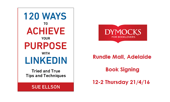 Dymocks Adelaide 120 Ways To Achieve Your Purpose With LinkedIn