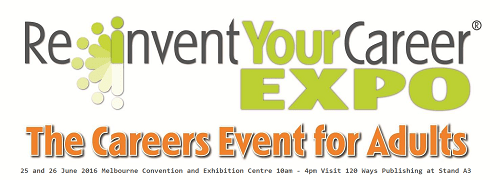 Reinvent Your Career Expo Melbourne 25 - 26 June 2016