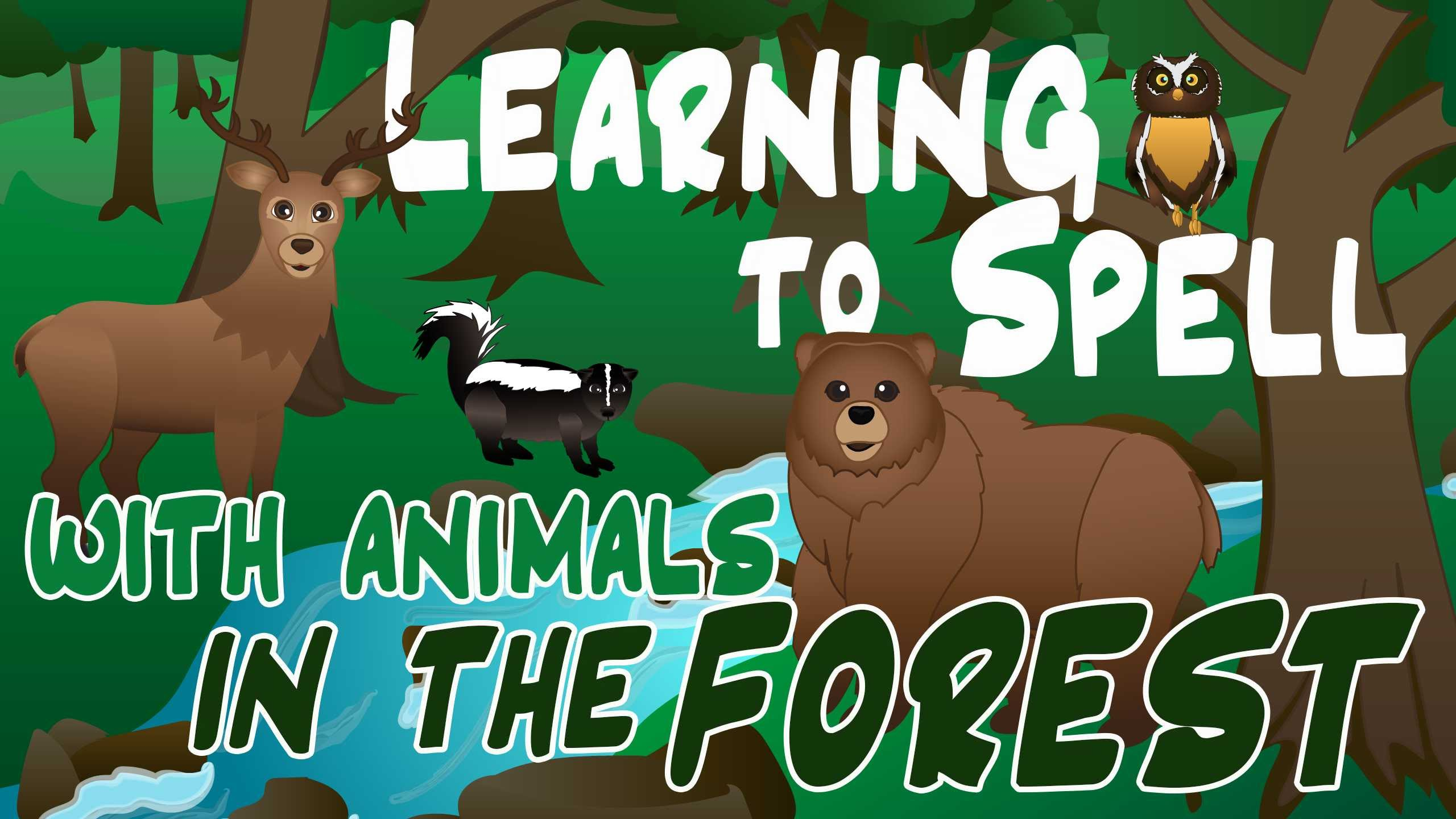 Forest Animals Video For Children Forest Animal Spelling