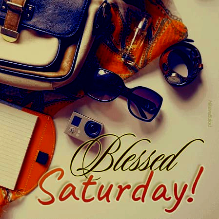 Happy saturday blessed