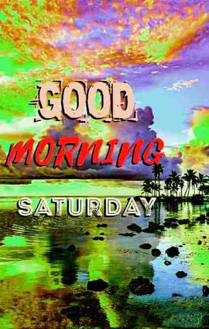 Good Morning Saturday