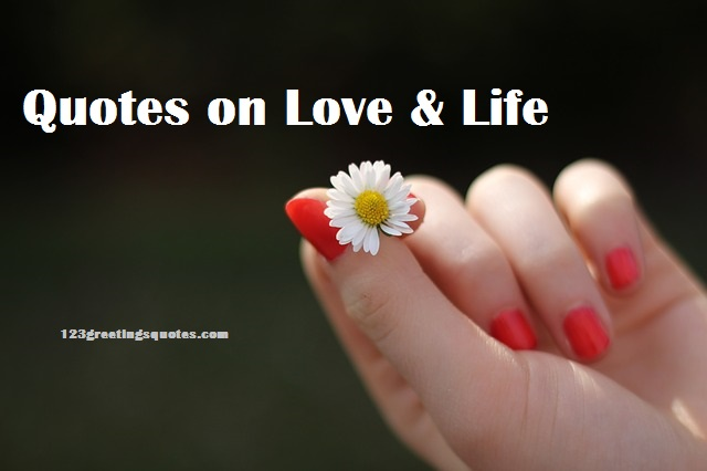 Quotes on Life and Love