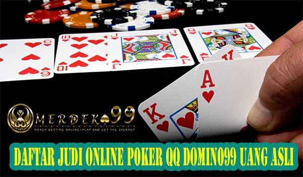 Daftar Judi Online Poker QQ Domino99 Uang Asli