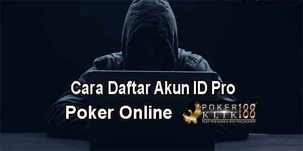 Cara Daftar Akun ID Pro Poker Online